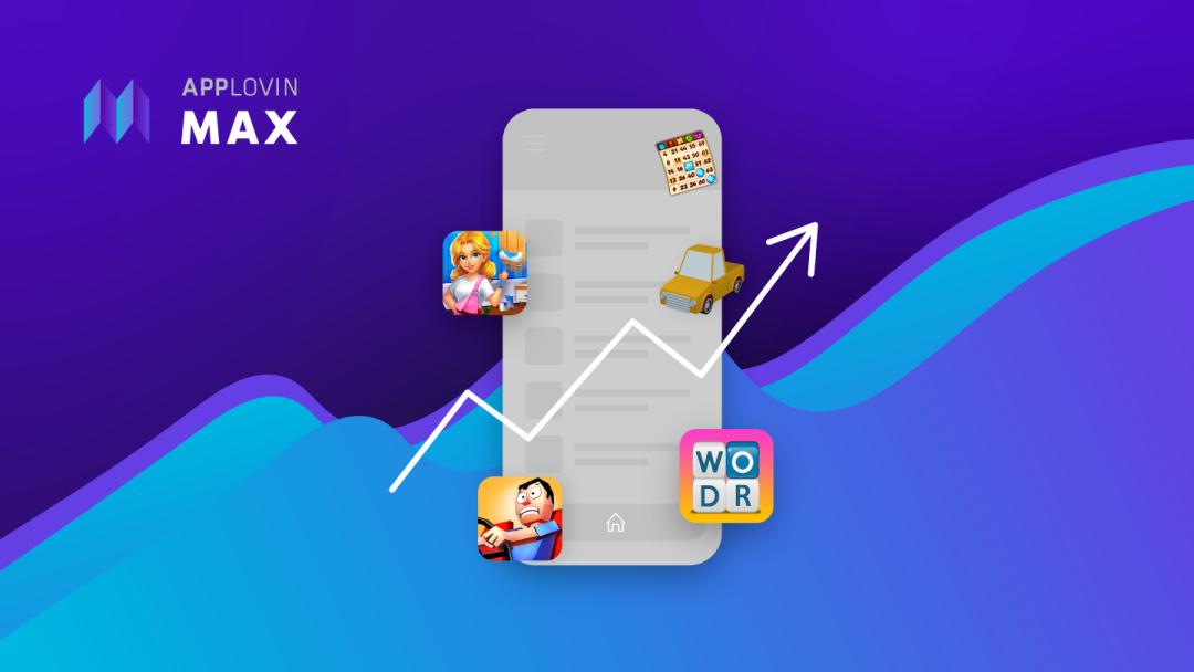 AppLovin MAX:各位app开发者!帮助您实现大规模增长的秘密武器来了!