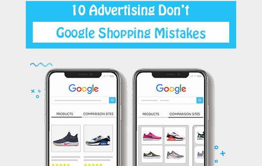 踩了这10个坑,Google Shopping广告都白投了