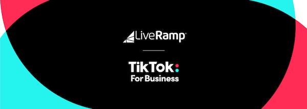 TikTok与LiveRamp合作,助力品牌安全可靠地触达受众