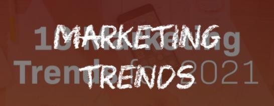 2021 海外市场营销趋势